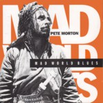 Pete Morton: Mad World Blues (Harbourtown HARCD 018)