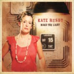 Kate Rusby: Make the Light (Pure PRCD32)