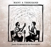 Jimmy Aldridge & Sid Goldsmith: Many a Thousand (Many a Thousand MATR18001)