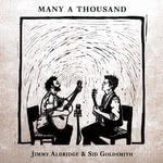 Jimmy Aldridge & Sid Goldsmith: Many a Thousand (Ear Trumpet MATR18001)