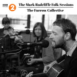 The Furrow Collective: The Mark Radcliffe Folk Sessions (Delphonic DELPH109)