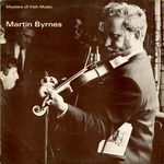 Martin Byrnes: Masters of Irish Music (Leader LEA 2004)