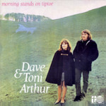 Dave & Toni Arthur: Morning Stands on Tiptoe (Cherry Tree CDTREE002)