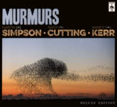 Simpson·Cutting·Kerr: Murmurs Deluxe Edition (Topic TXCD591)