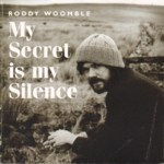 Roddy Woomble: My Secret Is My Silence (Pure PRCD21)