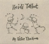 Heidi Talbot: My Sister the Moon (Under One Sky USR001)
