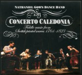 Concerto Caledonia: Nathaniel Gow's Dance Band (Concerto Caledonia CONCAL 13)