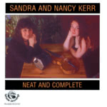 Sandra and Nancy Kerr: Neat and Complete (Fellside FE107)
