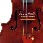 Feast of Fiddles: Nicely Wrong (Feast of Fiddles CDFOF003)