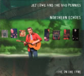 Jez Lowe & The Bad Pennies: Northern Echoes (Tantobie TTRCD110)