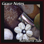Grace Notes: Northern Tide (Fellside FECD209)