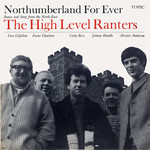 The High Level Ranters: Northumberland For Ever (Topic 12T186)