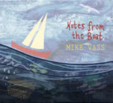Mike Vass: Notes from the Boat (Unroofed UR004CD)