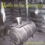 Rattle on the Stovepipe: No Use in Cryin' (WildGoose WGS371CD)