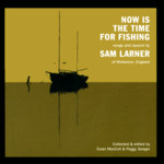 Sam Larner: Now Is the Time for Fishing (Topic TSCD511)