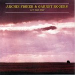 Archie Fisher and Garnet Rogers: Off the Map (Greentrax CDTRAX270)