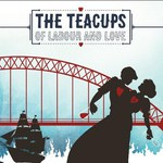 The Teacups: Of Labour and Love (Haystack HAYCD007)