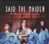 Said the Maiden: Of Maids and Mariners (Maiden Records STM002)