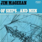 Jim Mageean: Of Ships…and Men (Greenwich Village GVR 203)