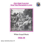Various Artists: Old Ship Sailing for the Promised Land (Musical Traditions MTCD102)
