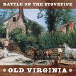 Rattle on the Stovepipe: Old Virginia (WildGoose WGS398CD)