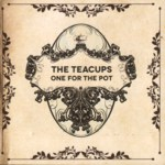 The Teacups: One for the Pot (Haystack TEA001)