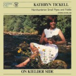 Kathryn Tickell: On Kielder Side (Saydisc CD-SDL 343)