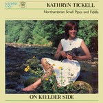 Kathryn Tickell: On Kielder Side (Saydisc SDL 343)