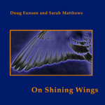 Doug Eunson and Sarah Matthews: On Shining Wings (Coth COTHCD006)
