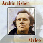 Archie Fisher: Orfeo (Phonograph PHFCD 1002)