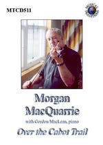 Morgan MacQuarrie: Over the Cabot Trail (Musical Traditions MTCD511)