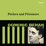 Dominic Behan: Peelers and Prisoners (Topic TOP85)