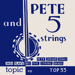 Pete Seeger: Pete and Five Strings (Topic TOP33)