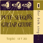 Pete Seeger: Pete Seeger's Guitar Guide for Folk Singers (Topic 12T20)