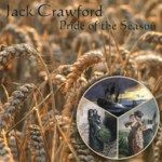 Jack Crawford: Pride of the Season (WildGoose WGS357CD)