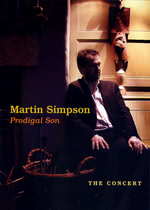 Martin Simpson: Prodigal Son: The Concert (Topic TSDVD580)