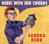 Sandra Kerr: Rebel with Her Chords (Sandra Kerr SKCD2019)