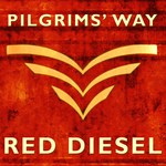 Pilgrims's Way: Red Diesel (Fellside FECD274)