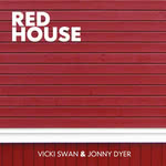 Vicki Swan & Jonny Dyer: Red House (WetFoot WFM130801)