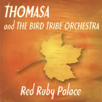 Thomasa and The Bird Tribe Orchestra: Red Ruby Palace
