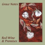 Grace Notes: Red Wine & Promises (Fellside FECD126)