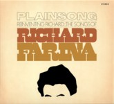 Plainsong: Reinventing Richard: The Songs of Richard Fariña (Fledg'ling FLED3098)