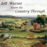 Jeff Warner: Roam the Country Through (WildGoose WGS425CD)
