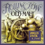 Jolly Jack & Friends: Rolling Down to Old Maui (Fellside FECD140)