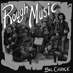 Bill Caddick: Rough Music (South Hill Park SHP 102)
