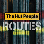 The Hut People: Routes (Fellside FECD280)