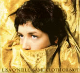 Lisa O'Neill: Same Cloth or Not (Plateau LONCD002)
