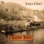 Sara Grey: Sandy Boys (Fellside FECD225)