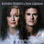 Kathryn Roberts & Sean Lakeman: Saved for a Rainy Day (IScream ISCD15)