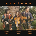 Sandra Kerr, Nancy Kerr & James Fagan: Scalene (Fellside FE137)